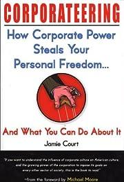 Corporateering: How Corporate Power Steals…