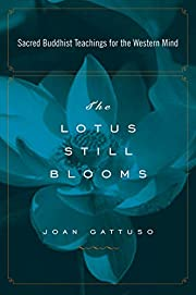 The Lotus Still Blooms: Sacred Buddhist…