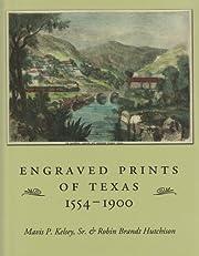 Engraved Prints of Texas, 1554-1900 (Sara…
