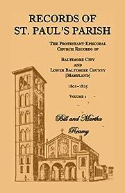Records of St. Paul's Parish, Volume 2 –…