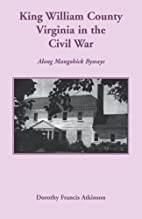 King William County in the Civil War: Along…