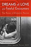 Dreams of love and fateful encounters : the power of romantic passion / Ethel Spector Person