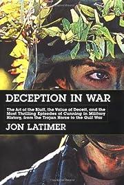 Deception in War de Jon Latimer
