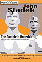 The Complete Roderick by John Thomas Sladek