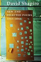David Shapiro: New and Selected Poems,…
