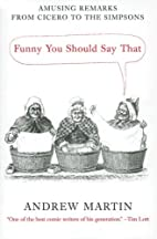 Funny You Should Say That: Amusing Remarks…