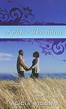 A Place Like Home (Indigo) by Alicia Wiggins