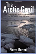 The Arctic Grail: The Quest for the…