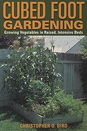 Cubed Foot Gardening: Growing Vegetables in…