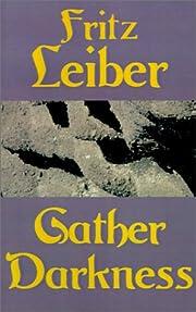 Gather Darkness – tekijä: Fritz Leiber