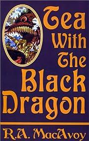 Tea with the Black Dragon por R. A. MacAvoy