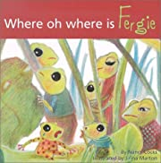 Where, Oh Where, Is Fergie? (Adventures of…