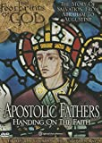 Apostolic fathers : handing on the faith / a joint production of Ignatius Press and St. Joseph Productions, LLC ; Skyline Productions ; executive producer, Ignatius Press ; directed and produced by Steven K. Ray, Janet L. Ray, Joe Reynolds ; written by Steven K. Ray, Janet L. Ray