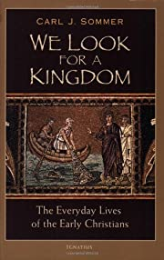 We Look for a Kingdom: The Everyday Lives of…