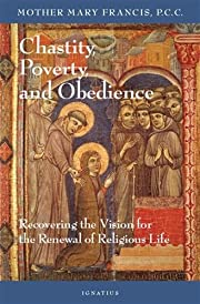 Chastity, Poverty and Obedience: Recovering…