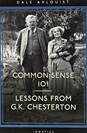Common Sense 101: Lessons from Chesterton…
