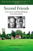 Second Friends: C.S. Lewis and Ronald Knox…