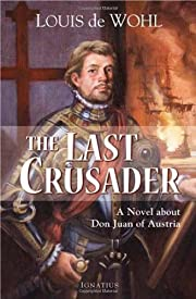 The Last Crusader: A Novel about Don Juan of…