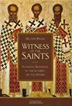 Witness of the Saints : patristic readings…