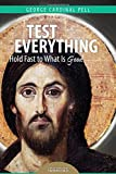Test everything : hold fast to what is good / George Cardinal Pell ; Edited by Tess Livingstone