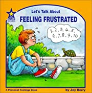 Let's Talk About Feeling Frustrated: A…