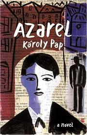 Azarel: A Novel por Károly Pap