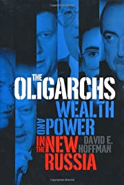 The Oligarchs: Wealth & Power in the New…