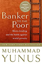 Banker To The Poor: Micro-Lending and the…