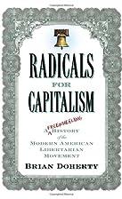Radicals for Capitalism: A Freewheeling…