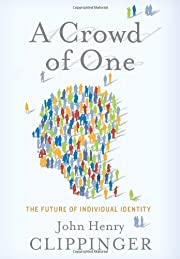 A Crowd of One: The Future of Individual…