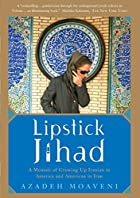 Lipstick Jihad: A Memoir of Growing Up…