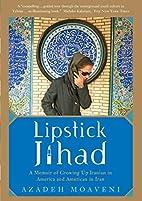 Lipstick Jihad: A Memoir of Growing Up…