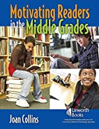 Motivating Readers in the Middle Grades by…
