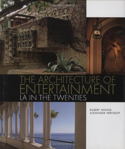The Architecture of Entertainment: LA in the Twenties, Winter, Robert
