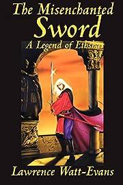 The Misenchanted Sword de Lawrence…
