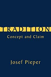 Tradition: Concept and Claim av Josef Pieper