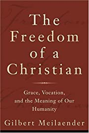 Freedom of a Christian, The: Grace,…