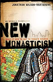 New Monasticism: What It Has to Say to…