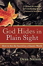 God Hides in Plain Sight: How to See the…
