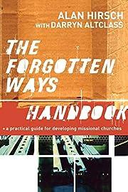 The Forgotten Ways Handbook: A Practical…