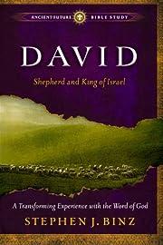 David: Shepherd and King of Israel…