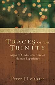 Traces of the Trinity: Signs Of God In…