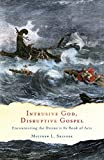 Intrusive God, Disruptive Gospel: Encountering the Divine in the Book of Acts book cover