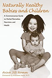 Naturally Healthy Babies and Children: A…