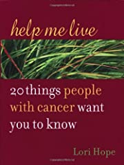 Help Me Live: 20 Things People with Cancer…