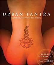 Urban Tantra: Sacred Sex for the…