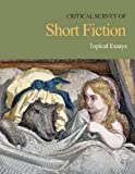Critical survey of short fiction / editor, Charles E. May