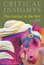 The Catcher in the Rye (Critical Insights)…