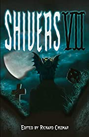 Shivers VII (Shivers Anthology Series) by…