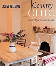 Country Living Country Chic: Country Style…